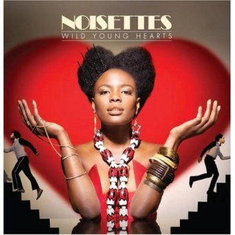 Noisettes Wild Young Hearts (produced by Jim Abiss)