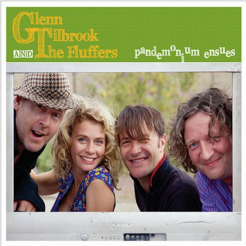 Glenn Tilbrook & the Fluffers Pandemonium Ensues (produced by Tilbrook/Clearmountain)